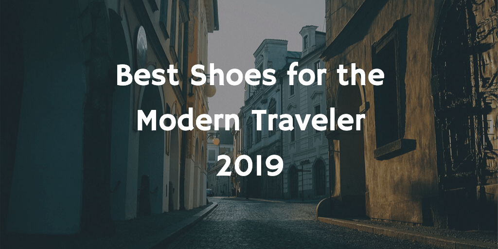 Best Shoes for the Modern Traveler – Practical Guide to Picking Sneakers to Walk In (Comfortably!)